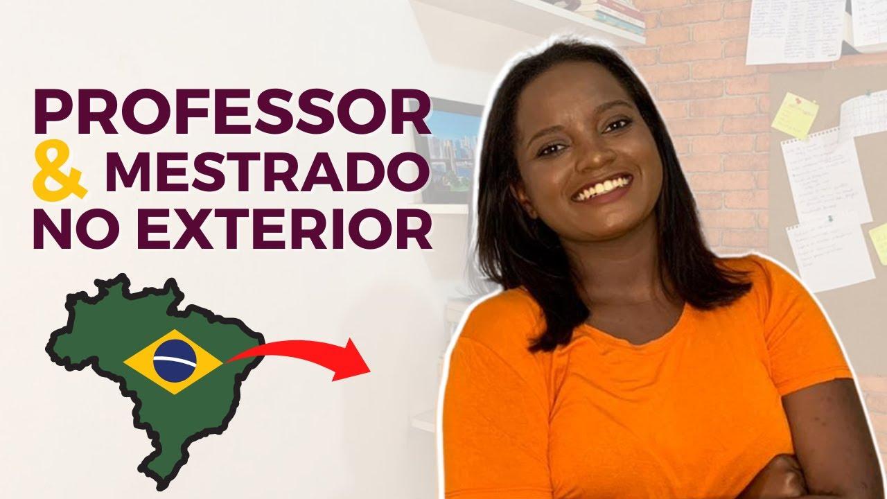 PROFESSOR & MESTRADO NO EXTERIOR
