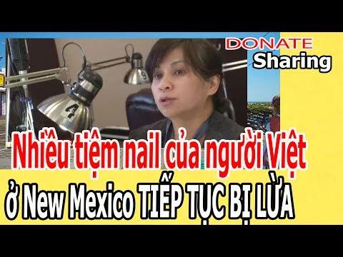 Nhiều tiệm nail của ng,ư,ờ,i Việt ở New Mexico TIẾP T,Ụ,C B,Ị L,Ừ,A  - Donate Sharing