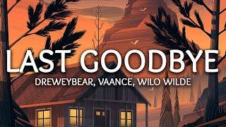 Dreweybear, VAANCE, Wilo Wilde ‒ Last Goodbye (Lyrics)