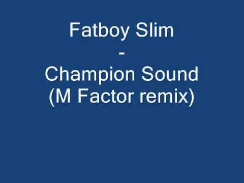 Fatboy Slim - Champion Sound (M Factor remix) mp3
