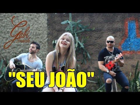 SEU JOÃO | Versão DONA MARIA - Gabi Fratucello