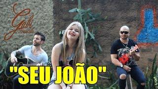DONA MARIA | Versão SEU JOÃO - Gabi Fratucello