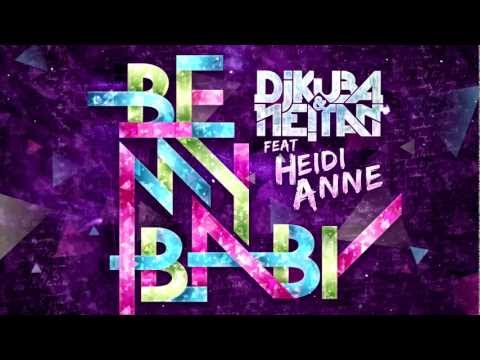 DJ Kuba & Ne!tan ft. Heidi Anne - Be My Baby