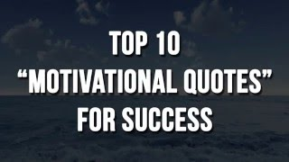 Top 10 Motivational Quotes For Success in Life