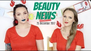 BEAUTY NEWS - 25 December 2017 | New & Updates