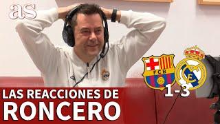 BARCELONA 1- REAL MADRID 3 | Las reacciones de TOMÁS RONCERO en EL CLÁSICO | Diario AS