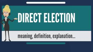 What is DIRECT ELECTION? What does DIRECT ELECTION mean? DIRECT ELECTION meaning & explanation