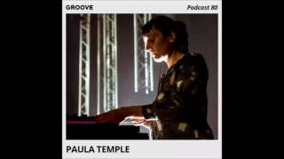 Paula Temple - Groove Podcast 80 (28 October 2016)
