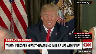 "Donald Trump says North Korea ""will be met with fire and fury"""
