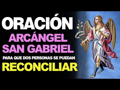 🙏 Oración al Arcángel San Gabriel PARA LA RECONCILIACIÓN DE DOS PERSONAS ❤️