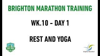 Brighton Marathon Training - WEEK 10 DAY 1 - REST AND YOGA