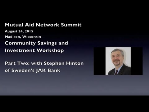 Community Savings/Investment: Stephen Hinton of Sweden's JAK Bank (Part 2 of 3)