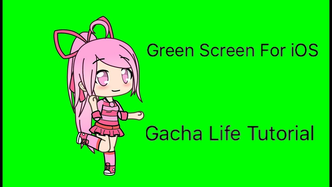 Gacha Life Tutorial How To Use Green Screen On Ios Edit Tutorial Video Youtube