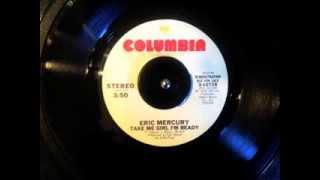 Eric Mercury - Take me girl I