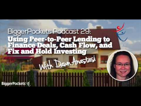 Using Peer-to-Peer Lending to Finance Deals, Cash Flow, and Fix and Hold Investing | BP Podcast 29