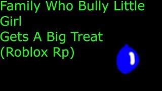 Familie, die Bully kleine Mädchen bekommt eine große Leckerei (Roblox Rp) pt 1