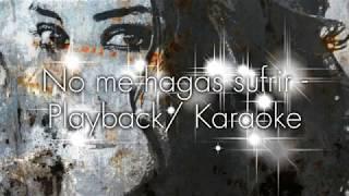 No me hagas sufrir Lya. Playback Original y Letra