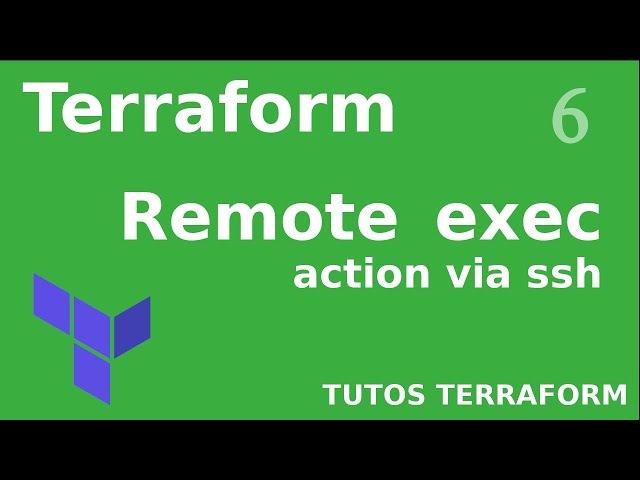 #TERRAFORM - 6. REMOTE_EXEC & FILE : COMMANDES VIA SSH - EX: #NGINX