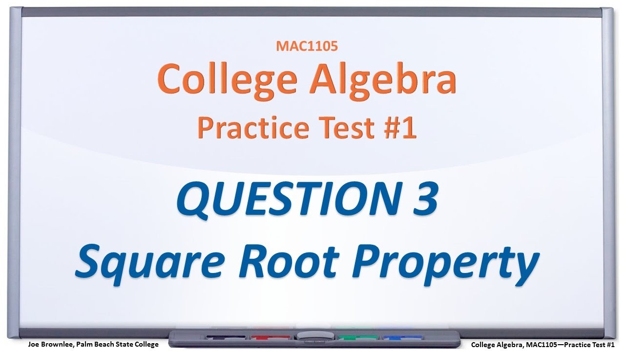 MAC1105 Practice Test #1: Q3, Solve by the Square Root Property ...