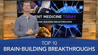 Top 10 Brain-Building Breakthroughs