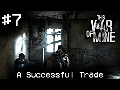 A SUCCESSFUL TRADE | This War Of Mine | Day 8