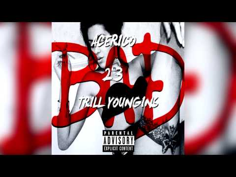 Ace Rico ft. 23 x Trill Youngins - You Bad