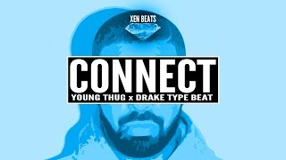 (FREE) Young Thug x Drake Type Beat - Connect | Xen Beats