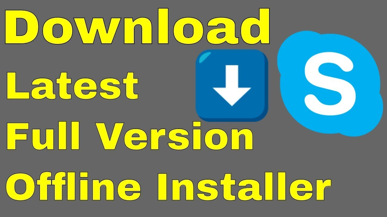 download skype latest version offline installer
