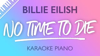 Billie Eilish - No Time To Die (Karaoke Piano)