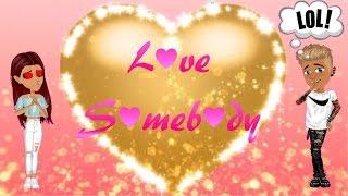 Love Somebody - Msp Version