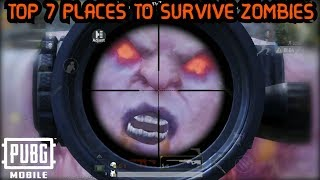 TOP 7 PLACES TO SURVIVE FROM ZOMBIES | NEW EVENT ZOMBIE MODE | PUBG Mobile 0.11.0 Update!