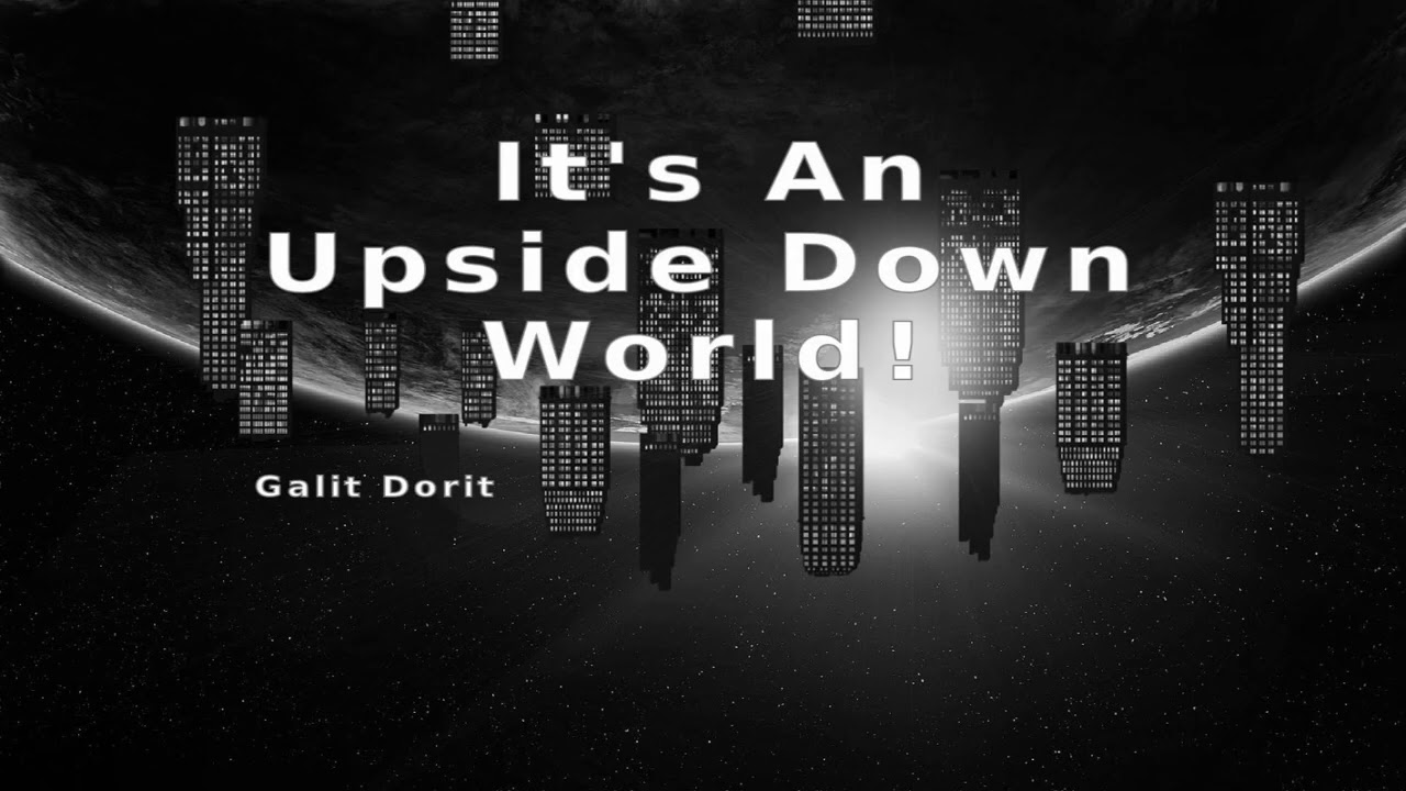 It's An Upside Down World! Torah Lecture by Galit Dorit
