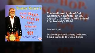 The Northern Lights of Old Aberdeen, A Gordon For Me, Crystal Chandeliers, Wild Side of Life,...