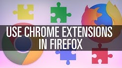 Use Chome Extensions in Firefox