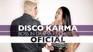 BOSS IN DRAMA - Disco Karma (ft. Christel) [OFFICIAL]