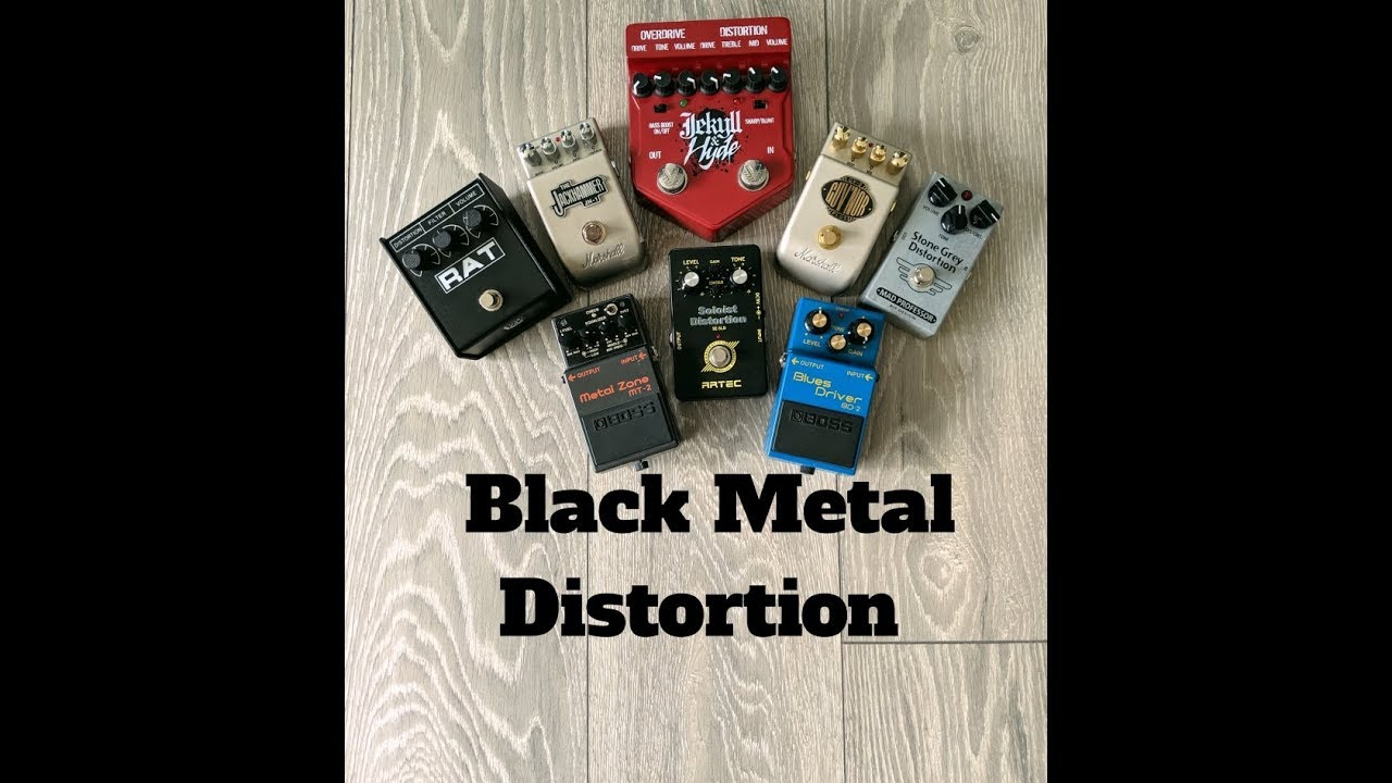 what are the best distortion pedals for black metal youtube. Black Bedroom Furniture Sets. Home Design Ideas