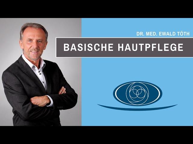Basenkosmetik von Dr. Ewald Töth®