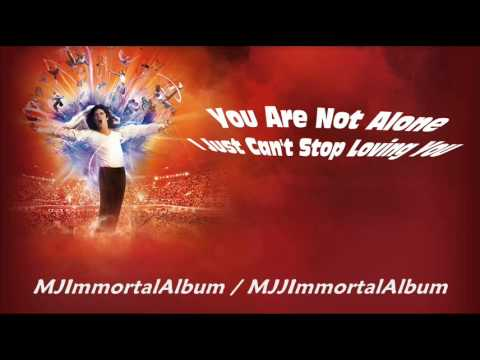 01 You Are Not Alone  I Just Cant Stop Loving You Immortal Version  Michael Jackson  Immortal