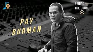Pay Burman | Behind The Sound #6
