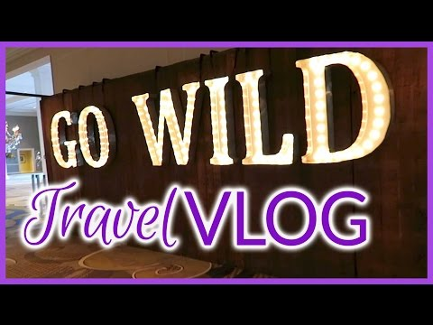 Travel Vlog | Go Wild | April 2017