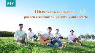 Música cristiana | Dios valora aquellos que pueden escuchar Su palabra y obedecerle