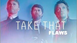 Take That - Flaws - III - (lyrics)
