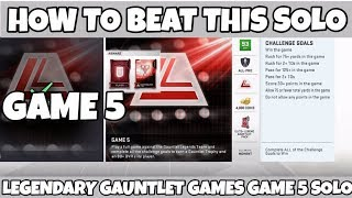 HOW TO BEAT THE LEGENDARY GAUNTLET GAMES SOLO GAME 5 MADDEN 19 ULTIMATE TEAM