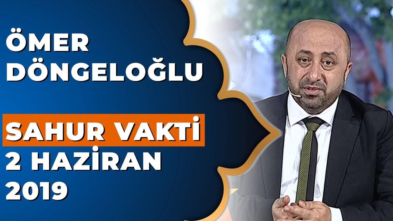 Ömer Döngeloğlu İle Sahur Vakti - 2 Haziran 2019