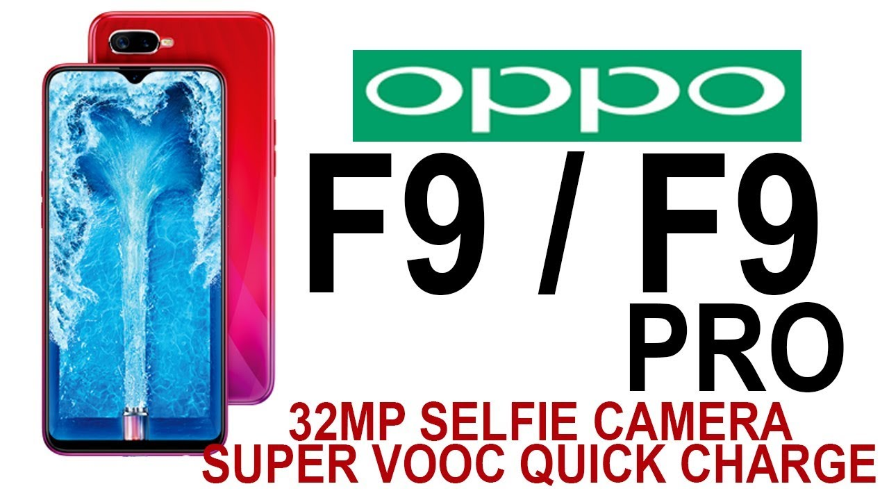 Oppo F9, F9 Pro First Look, Specifications, Price And Features