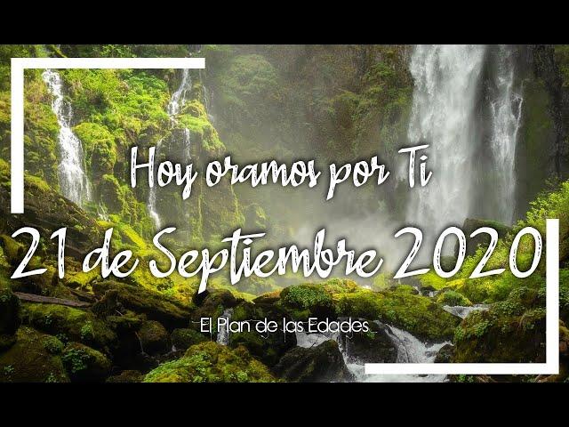 HOY ORAMOS POR TI | SEPTIEMBRE 21 de 2020 | Oración Devocional por  las familias necesitadas