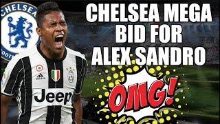 ALEX SANDRO - CHELSEA'S MEGA OFFER FOR JUVENTUS' DEFENDER | Serie A Transfer News