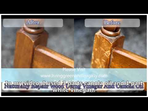 How To Repair Scratched Wood with Canola Oil and Vinegar