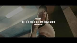 Ufo361 - Ich hör nicht auf (Instrumental) /Plenty Remake