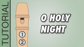 O Holy Night - Recorder Notes Tutorial - Easy Christmas Songs